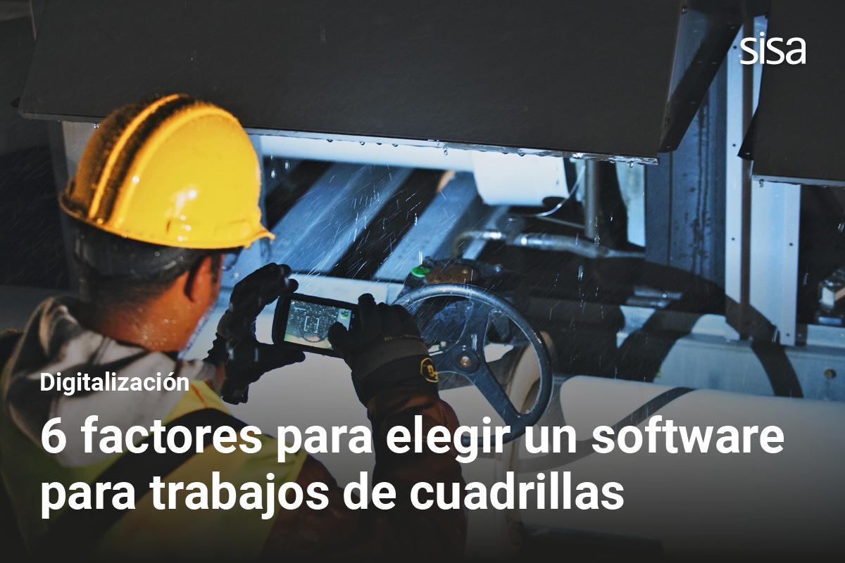 Los 6 factores claves para elegir un software de trabajos en campo