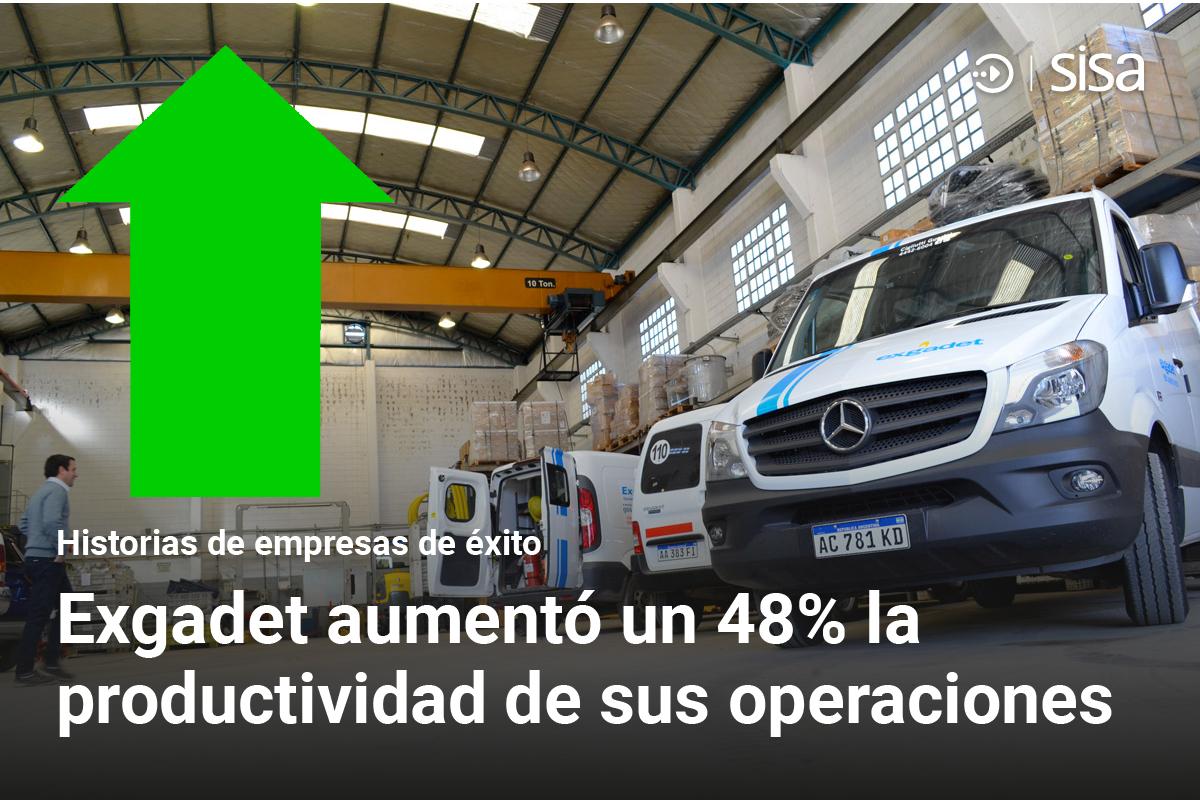 Cómo hizo Exgadet para aumentar un 48% la productividad de sus operaciones en campo